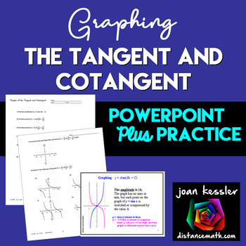 Trig Graphing the Tangent and Cotangent