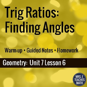 Trig Ratios: Finding Angle Measures Lesson