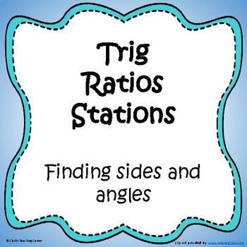 Trig Ratios Stations (CCSS.HSF.TF.B.7)