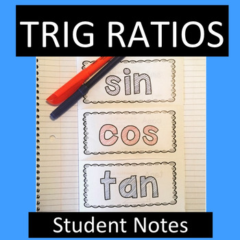 Trig Ratios - Student Notes for Interactive Notebook