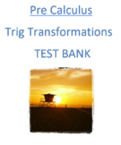 Pre-Calculus: Trig Transformations Test Bank (Examview)