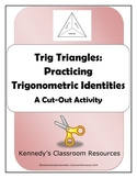 Trig Triangles: Practicing Trigonometric Identities