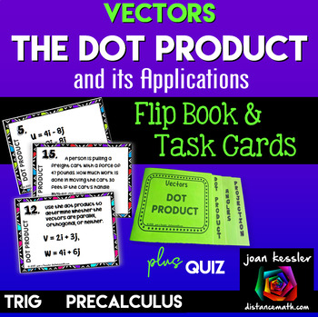Vectors Dot Product Task Cards plus Foldable and HW for Trigonometry and PreCalc