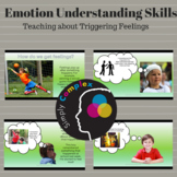 Triggering Feelings; Emotion Understanding; Emotional Regulation; Lesson 2