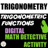 Trigonometric Functions Digital Math Detective Activity fo