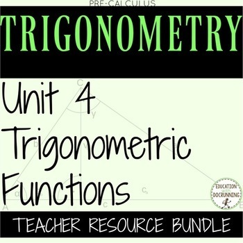 Trigonometric Functions Unit 4 Bundle for PreCalculus