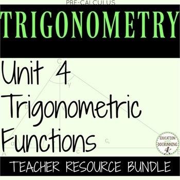 PreCalculus Trigonometric Functions Unit 4 Bundle