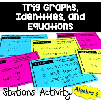 Trigonometric Graphs, Identities, and Equations: Stations Activity