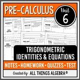 Trigonometric Identities and Equations (PreCalculus Curriculum - Unit 6)