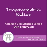 Trigonometric Ratios: Sine, Cosine, and Tangent (Lesson with Homework)