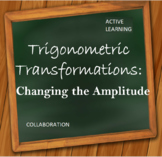 Trigonometric Transformations - Changing the Amplitude of a Graph