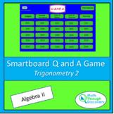 Algebra 2 - Smartboard Q and A Game - Trigonometry 2
