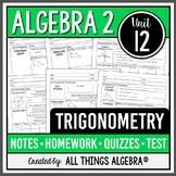 Trigonometry (Algebra 2 Curriculum - Unit 12) DISTANCE LEARNING