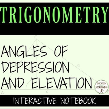Angles of Depression and Elevation Interactive Notebook fo