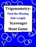Trigonometry: Find the Missing Side Measure Scavenger Hunt Game