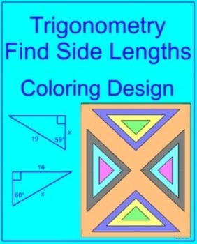 TRIGONOMETRY: FIND SIDE LENGTHS - COLORING ACTIVITY