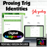 Proving Trig Identities Digital Assignment with Google™  plus Printable Version