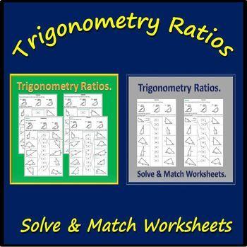 Trigonometry Ratios Activity Worksheets - Solve & Match