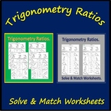 Trigonometry Ratios Activity Worksheets - Solve & Match