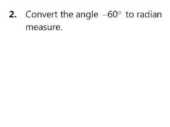 Trigonometry Review Activity - Converting Between Degree and Radian Measure