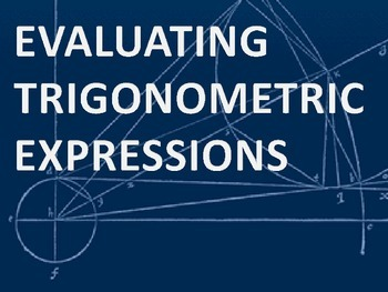 Trigonometry Review Activity - Evaluating Trigonometric Expressions