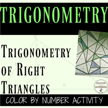 Trigonometry Solving Right Triangles Color By Number Activity