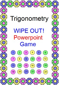 TRIGONOMETRY:  POWERPOINT GAME - WIPE OUT! 3 VERSIONS (EASY, MEDIUM, HARDEST)
