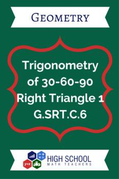 Trigonometry of 30-60-90 Right Triangle 1 Lesson Plan G.SRT.C.6