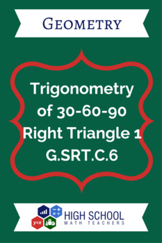 Trigonometry of 30-60-90 Right Triangle 1 Lesson Plan G.SRT.C.6