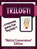 Trilogy Matching Game Metric Conversions Edition