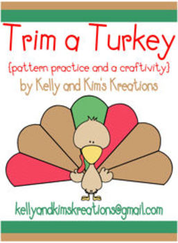 Trim a Turkey! {pattern practice and a craftivity}