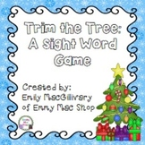 Trim the Tree !!! A Christmas  High Frequency Word Game