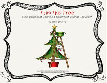 Trim the Tree: Final Consonant Deletion & Consonant Cluster Reduction