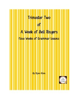 Trimester Two: A Week of Bell Ringers/Nine Weeks of Grammar Lessons