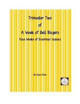 Trimester Two: A Week of Bell Ringers/Nine Weeks of Gramma