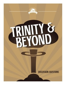 Trinity and Beyond Documentary Discussion Questions {Editable}