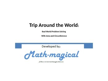 Trip Around the World - Real World Problem Solving with Area and Circumference