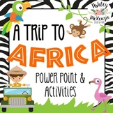 """Trip to Africa"" Power Point, Activities, & Crafts!"