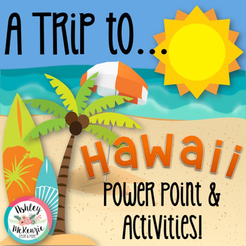 """""""Trip to Hawaii"""" Power Point & Activities Pack!"""