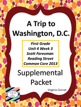 Trip to Washington, D.C.--Supplemental Packet--Reading Street First Grade