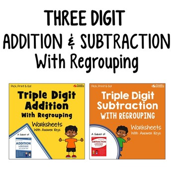 Triple Digit Addition And Subtraction With Regrouping Worksheets
