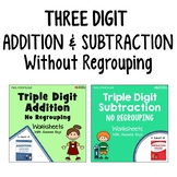 Triple Digit Addition And Subtraction Without Regrouping Worksheets