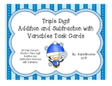 Triple Digit Addition and Subtraction with Variables Task Cards