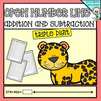 Triple Digit Open Number Line Addition and Subtraction (Three Digit Numberline)