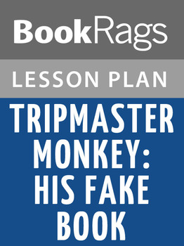 Tripmaster Monkey: His Fake Book Lesson Plans