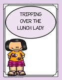 Tripping Over the Lunch Lady ( Reading Street 5th Grade ) Trifolds