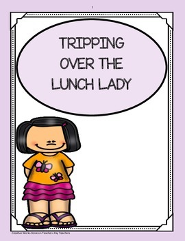 Tripping Over the Lunch Lady ( Reading Street 5th Grade )