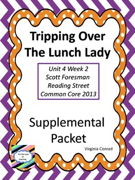 Tripping Over the Lunch Lady--Supplemental Packet--Reading Street Grade 5