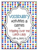 Tripping Over the Lunch Lady Vocabulary Activities 5th Grade Unit 4, Week 2