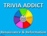 Trivia Addict (Renaissance & Reformation) Common Core Version